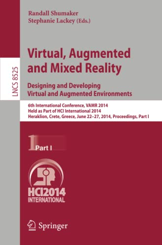 9783319074573: Virtual, Augmented and Mixed Reality: Designing and Developing Augmented and Virtual Environments: 6th International Conference, VAMR 2014, Held as ... Part I (Lecture Notes in Computer Science)