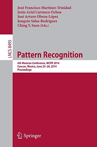 Pattern Recognition: 6th Mexican Conference, MCPR 2014, Cancun, Mexico, June 25-28, 2014. ...