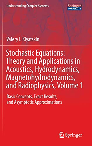 Stochastic Equations: Theory and Applications in Acoustics, Hydrodynamics, Magnetohydrodynamics, ...
