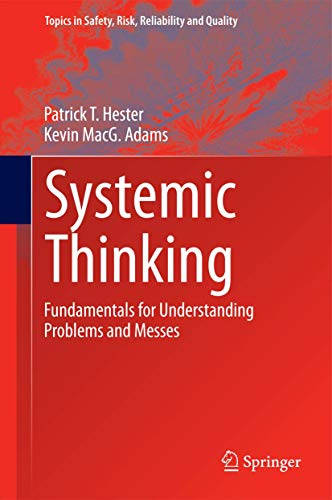 9783319076287: Systemic Thinking: Fundamentals for Understanding Problems and Messes (Topics in Safety, Risk, Reliability and Quality)