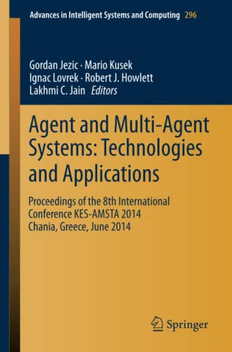9783319076492: Agent and Multi-Agent Systems: Technologies and Applications : Proceedings of the 8th International Conference KES-AMSTA 2014 Chania, Greece, June 2014 (Advances in Intelligent Systems and Computing)