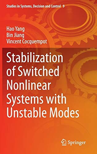 Stabilization of Switched Nonlinear Systems with Unstable Modes: Hao Yang and Jiang Bin and Vincent...