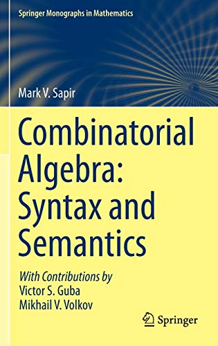 9783319080307: Combinatorial Algebra: Syntax and Semantics (Springer Monographs in Mathematics)