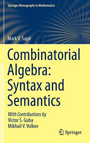 9783319080307: Combinatorial Algebra: Syntax and Semantics (Springer Monographs in Mathematics)