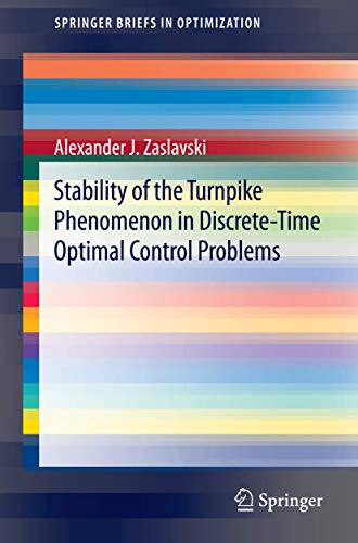 Stability of the Turnpike Phenomenon in Discrete-Time Optimal Control Problems: Alexander J. ...