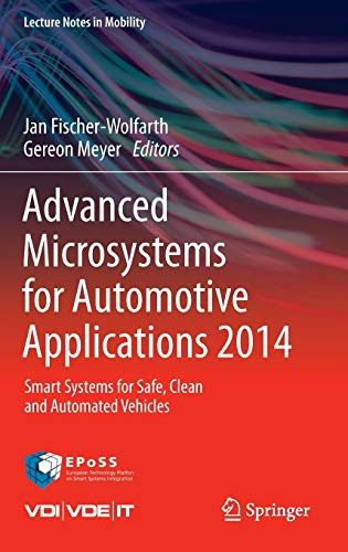 Advanced Microsystems for Automotive Applications 2014: Smart Systems for Safe, Clean and Automated...