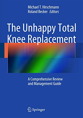9783319080987: The Unhappy Total Knee Replacement: A Comprehensive Review and Management Guide