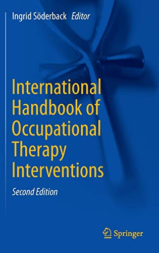 International Handbook of Occupational Therapy Interventions: Ingrid Soderback