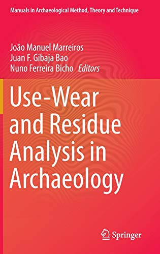 9783319082561: Use-Wear and Residue Analysis in Archaeology (Manuals in Archaeological Method, Theory and Technique)