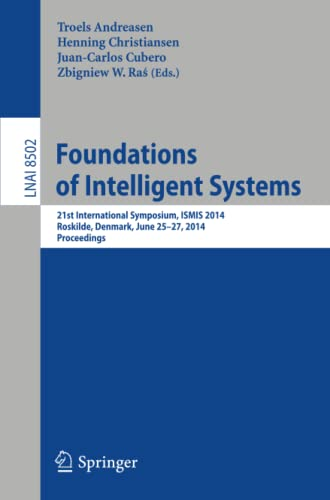 9783319083254: Foundations of Intelligent Systems: 21st International Symposium, ISMIS 2014, Roskilde, Denmark, June 25-27, 2014. Proceedings (Lecture Notes in Computer Science (8502))