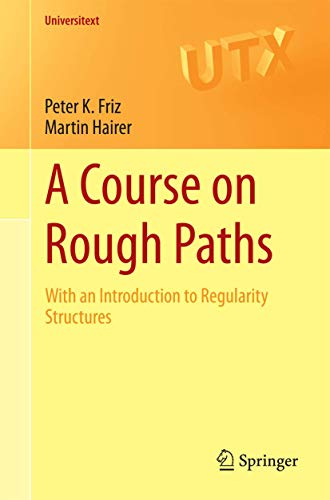 9783319083315: A Course on Rough Paths: With an Introduction to Regularity Structures (Universitext)