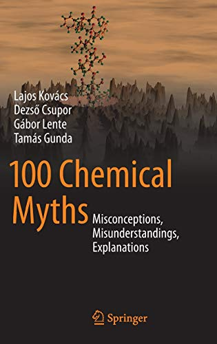 9783319084183: 100 Chemical Myths: Misconceptions, Misunderstandings, Explanations