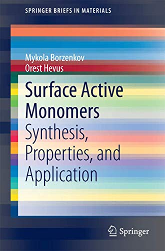 Surface Active Monomers: Synthesis, Properties, and Application (SpringerBriefs in Materials): ...