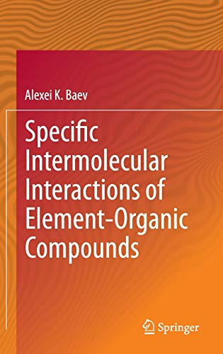 Specific Intermolecular Interactions of Element-Organic Compounds: Alexei K. Baev