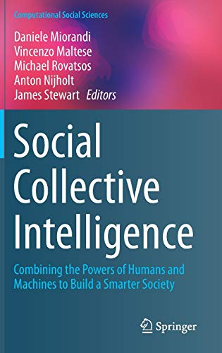 9783319086804: Social Collective Intelligence: Combining the Powers of Humans and Machines to Build a Smarter Society (Computational Social Sciences)