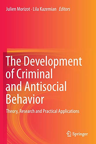 9783319087191: The Development of Criminal and Antisocial Behavior: Theory, Research and Practical Applications