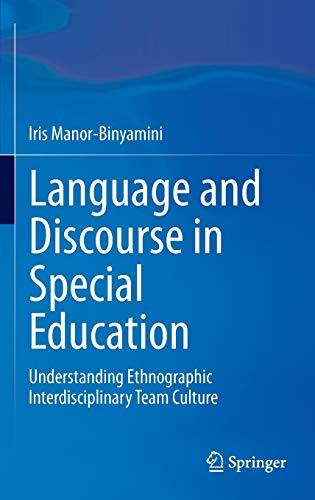 9783319090238: Language and Discourse in Special Education: Understanding Ethnographic Interdisciplinary Team Culture