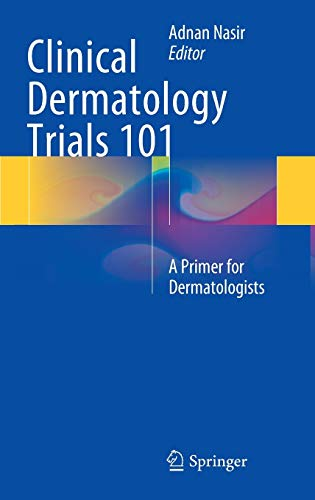 9783319090269: Clinical Dermatology Trials 101: A Primer for Dermatologists