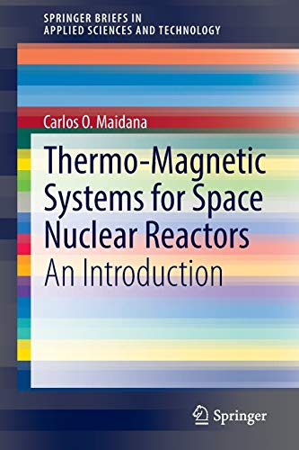 Thermo-Magnetic Systems for Space Nuclear Reactors: An Introduction (SpringerBriefs in Applied ...