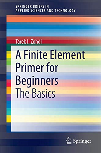 9783319090351: A Finite Element Primer for Beginners: The Basics (SpringerBriefs in Applied Sciences and Technology)
