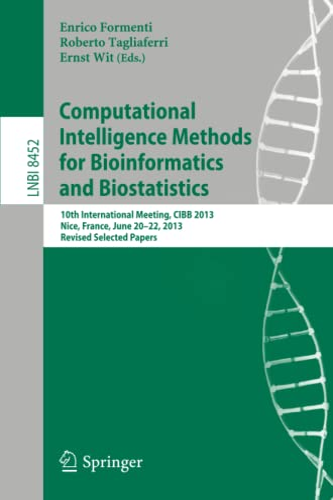 Computational Intelligence Methods for Bioinformatics and Biostatistics: Formenti, Enrico (Edited