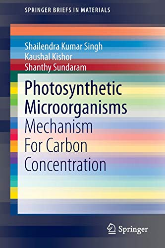 Photosynthetic Microorganisms: Mechanism For Carbon Concentration: Singh, Shailendra Kumar