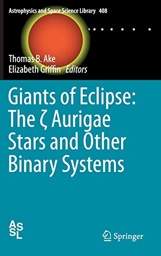 9783319091976: Giants of Eclipse: The Aurigae Stars and Other Binary Systems (Astrophysics and Space Science Library)
