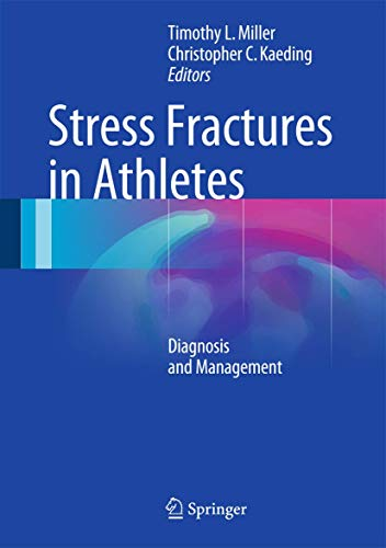 Stress Fractures in Athletes: Diagnosis and Management: Timothy L. Miller,