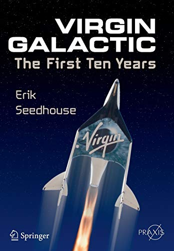 9783319092614: Virgin Galactic: The First Ten Years (Springer Praxis Books)