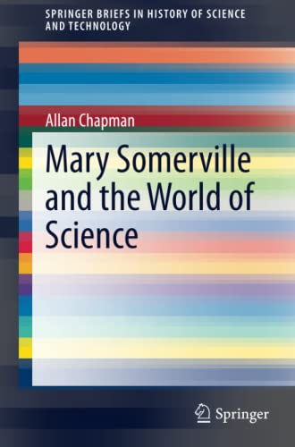 9783319093987: Mary Somerville and the World of Science (SpringerBriefs in History of Science and Technology)