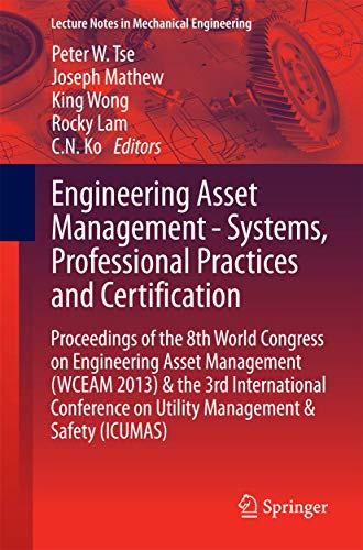 Engineering Asset Management - Systems, Professional Practices and Certification. Volume 1+2: Peter...