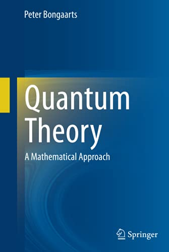 9783319095608: Quantum Theory: A Mathematical Approach