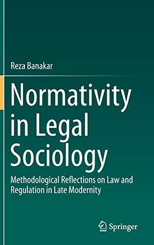 9783319096490: Normativity in Legal Sociology: Methodological Reflections on Law and Regulation in Late Modernity