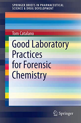 9783319097244: Good Laboratory Practices for Forensic Chemistry (SpringerBriefs in Pharmaceutical Science & Drug Development)