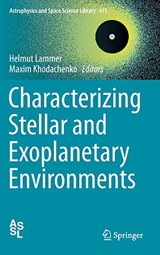 9783319097480: Characterizing Stellar and Exoplanetary Environments (Astrophysics and Space Science Library)