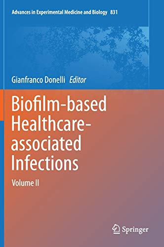 Biofilm-based Healthcare-associated Infections Volume II: Gianfranco Donelli