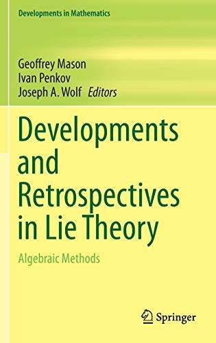 9783319098036: Developments and Retrospectives in Lie Theory: Algebraic Methods (Developments in Mathematics)