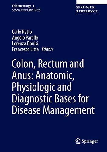 9783319098067: Colon, Rectum and Anus: Anatomic, Physiologic and Diagnostic Bases for Disease Management (Coloproctology)