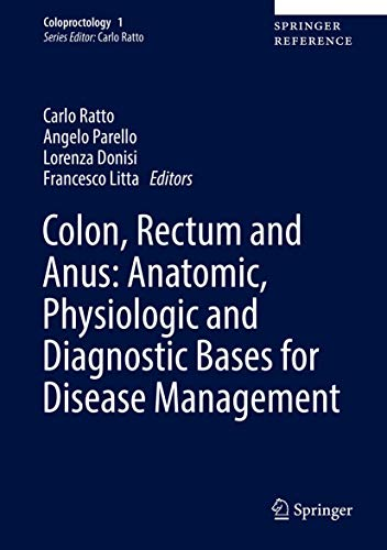 9783319098081: Colon, Rectum and Anus: Anatomic, Physiologic and Diagnostic Bases for Disease Management (Coloproctology)