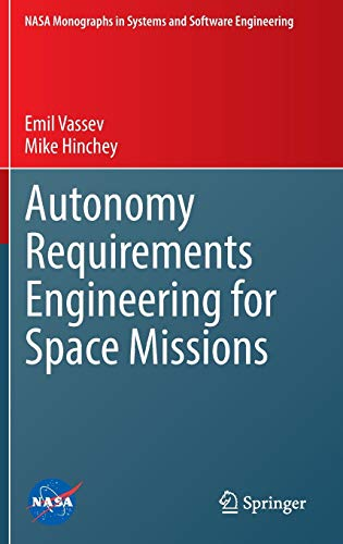 Autonomy Requirements Engineering for Space Missions: Emil Vassev
