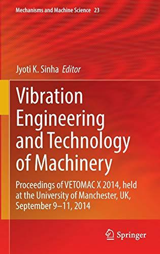 Vibration Engineering and Technology of Machinery: Jyoti K. Sinha