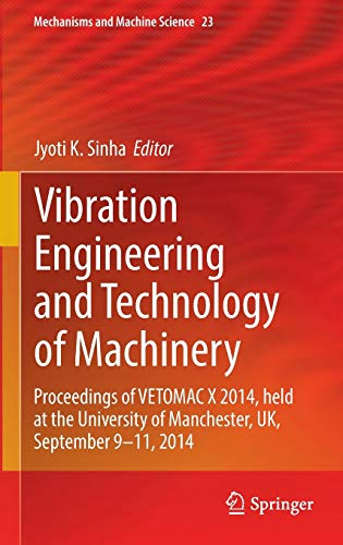 9783319099170: Vibration Engineering and Technology of Machinery: Proceedings of VETOMAC X 2014, held at the University of Manchester, UK, September 9-11, 2014 (Mechanisms and Machine Science)