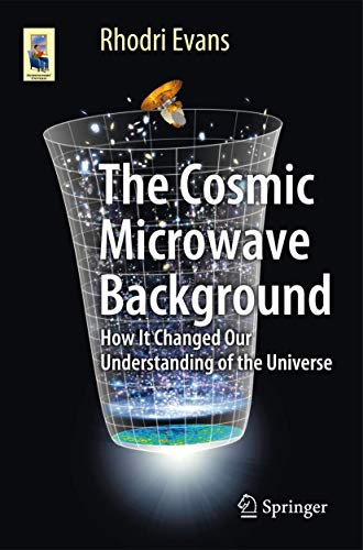 9783319099279: The Cosmic Microwave Background: How It Changed Our Understanding of the Universe (Astronomers' Universe)