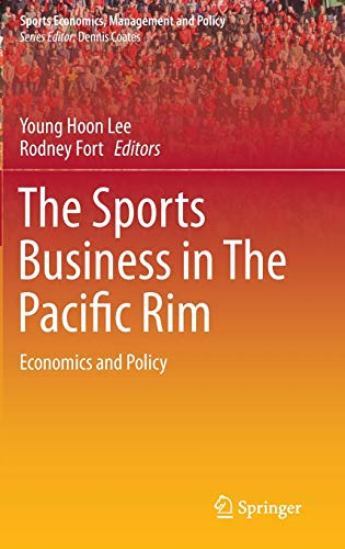 9783319100364: The Sports Business in The Pacific Rim: Economics and Policy (Sports Economics, Management and Policy)