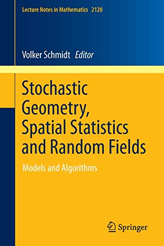Stochastic Geometry, Spatial Statistics and Random Fields: Volker Schmidt