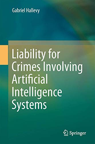 9783319101231: Liability for Crimes Involving Artificial Intelligence Systems