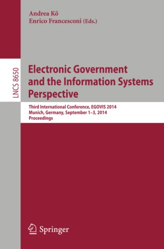 9783319101774: Electronic Government and the Information Systems Perspective: Third International Conference, EGOVIS 2014, Munich, Germany, September 1-3, 2014. Proceedings (Lecture Notes in Computer Science)