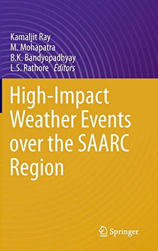High-Impact Weather Events over the Saarc Region: Ray, Kamaljit (Editor)/
