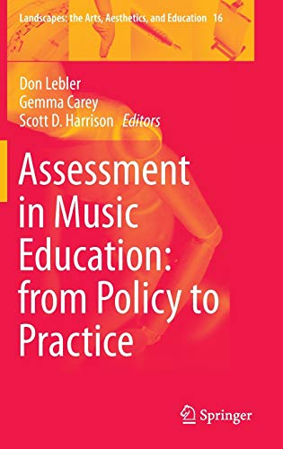 9783319102733: Assessment in Music Education: from Policy to Practice (Landscapes: the Arts, Aesthetics, and Education)