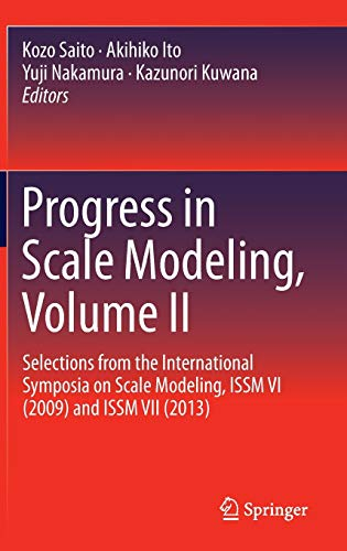 9783319103075: Progress in Scale Modeling, Volume II: Selections from the International Symposia on Scale Modeling, ISSM VI (2009) and ISSM VII (2013)
